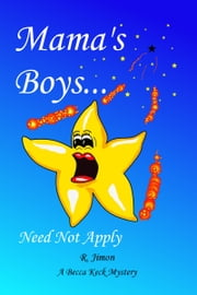 Mama's Boys Need Not Apply ebook by R. Jimon