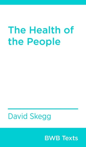 The Health of the People ebook by David Skegg