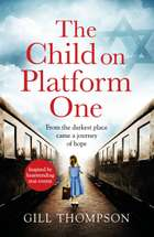 The Child On Platform One: Inspired by the children who escaped the Holocaust eBook by Gill Thompson