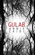Gulab ebook by Annie Zaidi