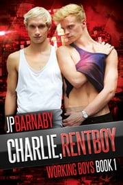Charlie, Rentboy ebook by J.P. Barnaby