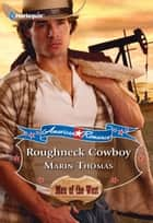 Roughneck Cowboy (Mills & Boon Love Inspired) (American Romance's Men of the West, Book 2) eBook by Marin Thomas