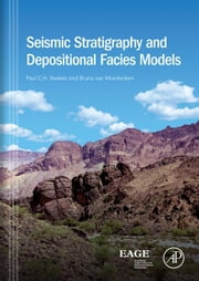 Seismic Stratigraphy and Depositional Facies Models ebook by Veeken, Paul P.