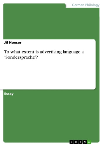 To what extent is advertising language a 'Sondersprache'? ebook by Jil Hoeser