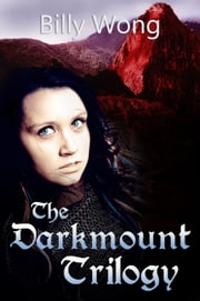 The Darkmount Trilogy ebook by Billy Wong