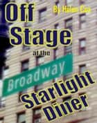 Off Stage at the Starlight Diner ebook by Helen Cox