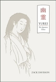 Yurei - The Japanese Ghost ebook by Zack Davisson