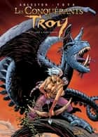Les Conquérants de Troy T01 - Exil à Port-Fleuri eBook by Ciro Tota, Christophe Arleston