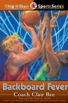 Backboard Fever ebook by Clair Bee