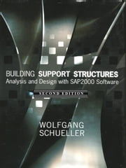 Building Support Structures, 2nd Ed., Analysis and Design with SAP2000 Software ebook by Wolfgang Schueller