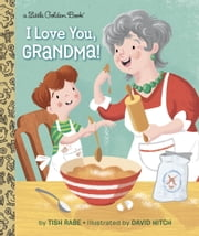 I Love You, Grandma! ebook by Tish Rabe,David Hitch