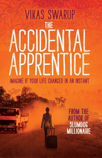 The Accidental Apprentice ebook by Vikas Swarup