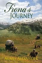 Fiona's Journey ebook by Agnes Alexander