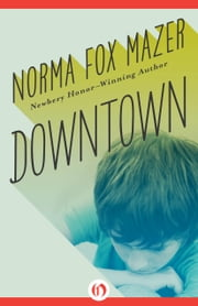 Downtown ebook by Norma Fox Mazer