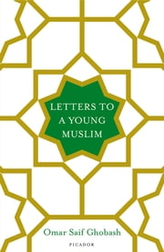 Letters to a Young Muslim ebook by Kobo.Web.Store.Products.Fields.ContributorFieldViewModel