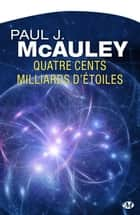 Quatre cents milliards d'étoiles ebook by Jean-Pierre Roblain,Paul J. Mcauley
