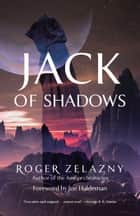 Jack of Shadows ebook by Roger Zelazny, Joe Haldeman