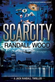 Scarcity - Jack Randall #3 ebook by Randall Wood
