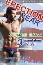 Erection Year All MALE Edition ebook by Melody Lewis, Dara Tulen, Steam Books