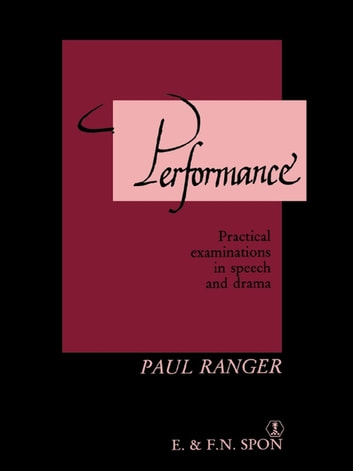Performance - Practical examinations in speech and drama ebook by