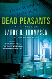 Dead Peasants - A Thriller ebook by Larry D. Thompson