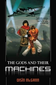 The Gods and Their Machines ebook by Oisin McGann