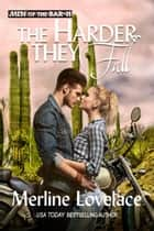 The Harder They Fall ebook by Merline Lovelace