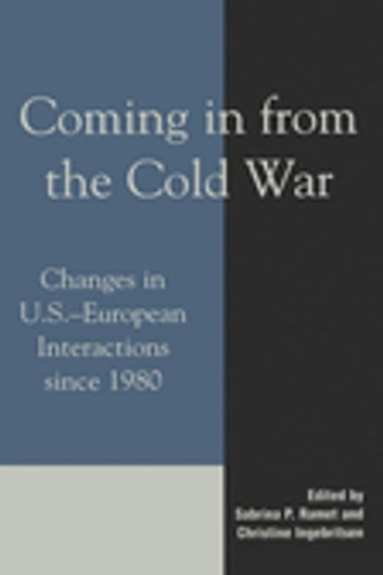 Coming in from the Cold War - Changes in U.S.-European Interactions since 1980 ebook by