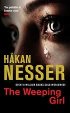 The Weeping Girl ebook by Håkan Nesser
