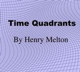 Time Quadrants ebook by Henry Melton