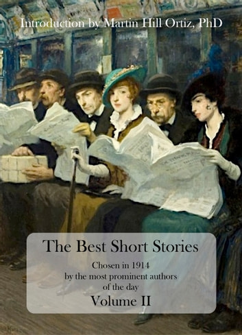 The Best Short Stories - Chosen in 1914 by the most prominent authors of the day, Volume II ebook by Martin Hill Ortiz,Robert Louis Stevenson,Rudyard Kipling