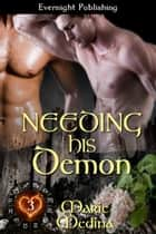 Needing His Demon ebook by Marie Medina
