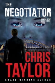 The Negotiator ebook by Chris Taylor