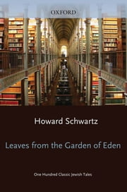Leaves From The Garden Of Eden ebook by Howard Schwartz