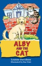 Alby and the Cat ebook by Leanne Davidson,Rae Dale