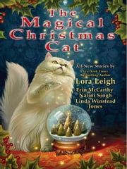 The Magical Christmas Cat ebook by Lora Leigh, Erin McCarthy, Nalini Singh,...