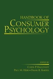 Handbook of Consumer Psychology ebook by Curtis P Haugtvedt,Paul Herr,Frank Kardes