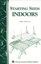 Starting Seeds Indoors ebook by Ann Reilly