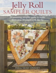 Jelly Roll Sampler Quilts ebook by Pam Lintott