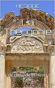 La Théogonie ebook by Hesiode, Traducteur : Henri Joseph Guillaume Patin