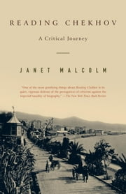 Reading Chekhov - A Critical Journey ebook by Janet Malcolm