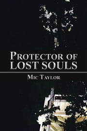 Protector of Lost Souls ebook by Mic Taylor
