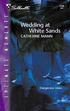 Wedding at White Sands ebook by Catherine Mann