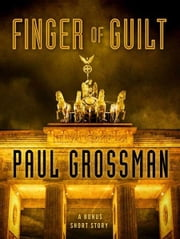 Finger of Guilt - A Bonus Story ebook by Paul Grossman