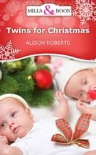 Twins For Christmas ebook by Alison Roberts