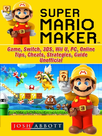Super Mario Maker Game, Switch, 3DS, Wii U, PC, Online, Tips, Cheats,  Strategies, Guide Unofficial