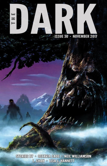 The Dark Issue 30 - The Dark, #30 ebook by Lisa L. Hannett,L Chan,Octavia Cade,Neil Williamson