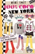 100% Coco New York - dagboek van een modeblogger ebook by Niki Smit