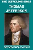 The Jefferson Bible ebook by Thomas Jefferson