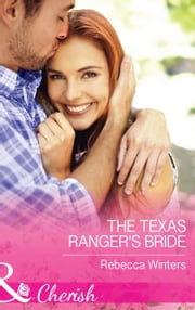 The Texas Ranger's Bride (Mills & Boon Cherish) (Lone Star Lawmen, Book 1) ebook by Rebecca Winters